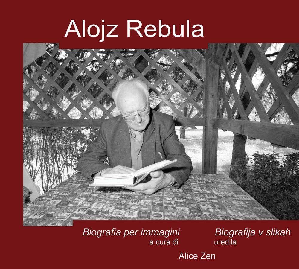 Alojz Rebula. Biografia per immagini / biografija v slikah (pubblicazione multilingue)