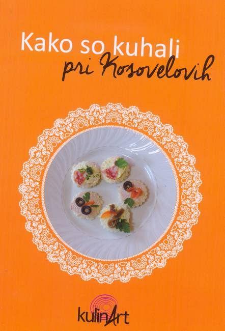 Kako so kuhali pri Kosovelovih