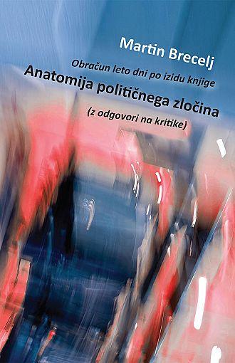 Anatomija političnega zločina z odgovori na kritike