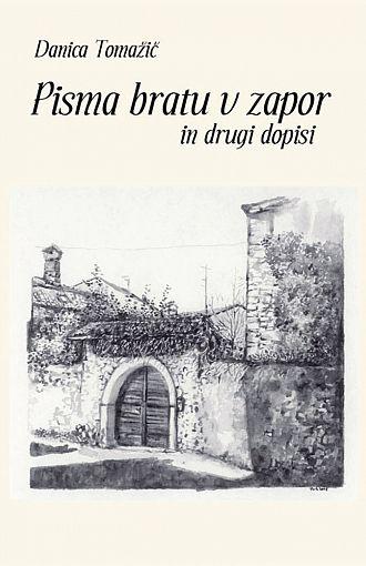 Pisma bratu v zapor in drugi dopisi (publikacija je večjezična)