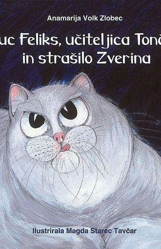 Muc Feliks, učiteljica Tončka in strašilo Zverina