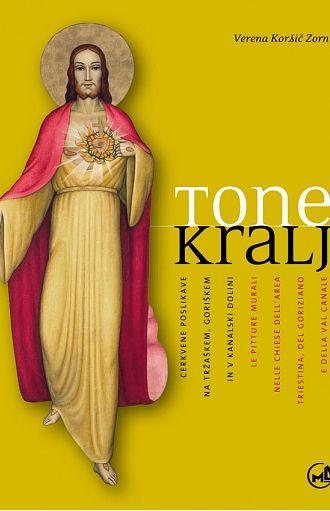 Tone Kralj: Cerkvene poslikave na Tržaškem, Goriškem in v Kanalski dolini / Le pitture murali nelle chiese dell'area Triestina, del Goriziano e della Val Canale (publikacija je večjezična)
