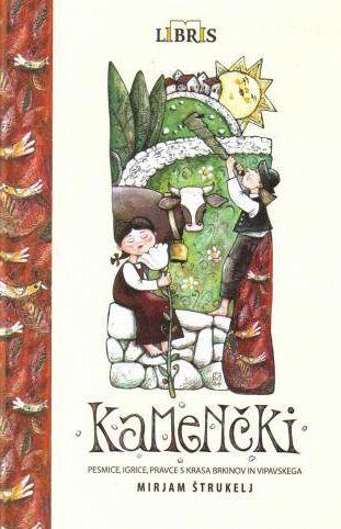 Kamenčki: pesmice, igrice in pravce s Krasa, z Brkinov in Vipavskega