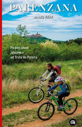 Parenzana: po poti stare železnice od Trsta do Poreča