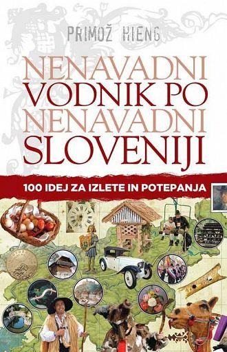Nenavadni vodnik po nenavadni Sloveniji