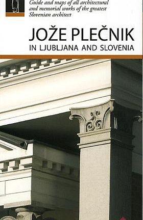 Jože Plečnik in Ljubljana and Slovenia