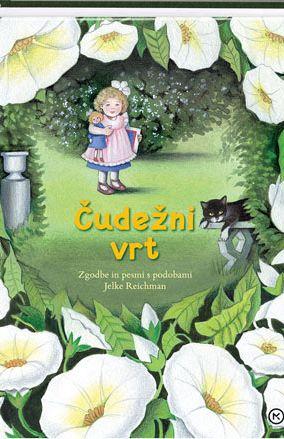 Čudežni vrt: zgodbe in pesmi s podobami Jelke Reichman
