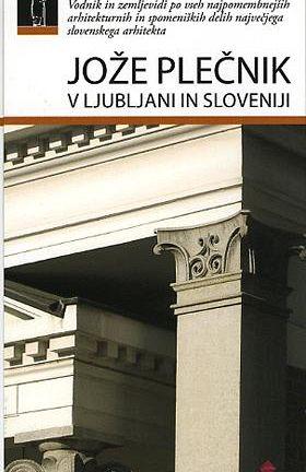 Jože Plečnik v Ljubljani in Sloveniji