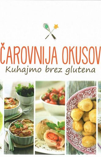 Čarovnija okusov: kuhajmo brez glutena