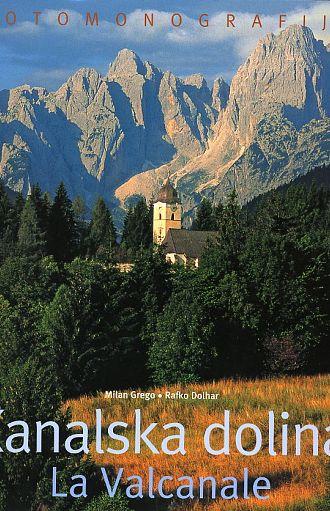 Kanalska dolina / La Valcanale (publikacija je večjezična)