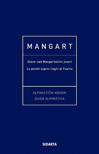 Mangart – alpinistični vodnik / guida alpinistica (publikacija je večjezična)