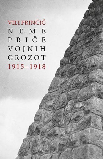 Neme priče vojnih grozot: 1915-1918