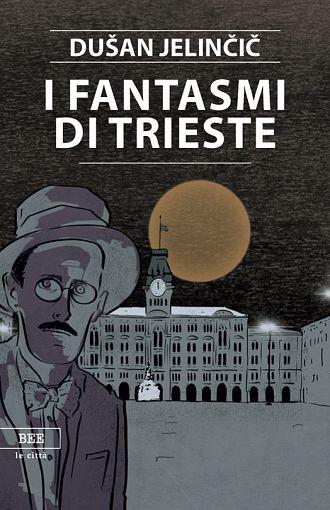 I fantasmi di Trieste (publikacija v italijanskem jeziku)