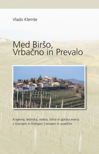 Med Biršo, Vrbačno in Prevalo