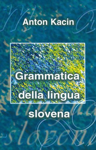 Grammatica della lingua slovena (publikacija v italijanskem jeziku)