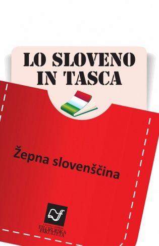 Lo sloveno in tasca / Žepna slovenščina