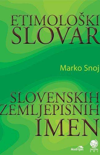 Etimološki slovar slovenskih zemljepisnih imen