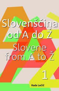Slovenščina od A do Ž – 1. del (publikacija je večjezična)