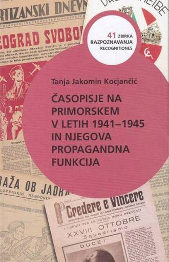 Časopisje na Primorskem v letih 1941-1945 in njegova propagandna funkcija