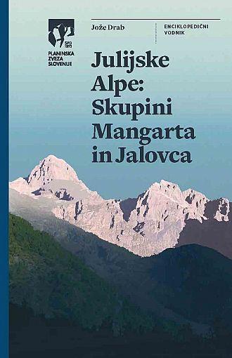 Julijske Alpe. Skupini Mangarta in Jalovca